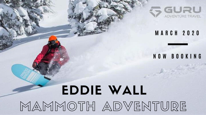 Snowboard Mammoth with Pro Eddie Wall!