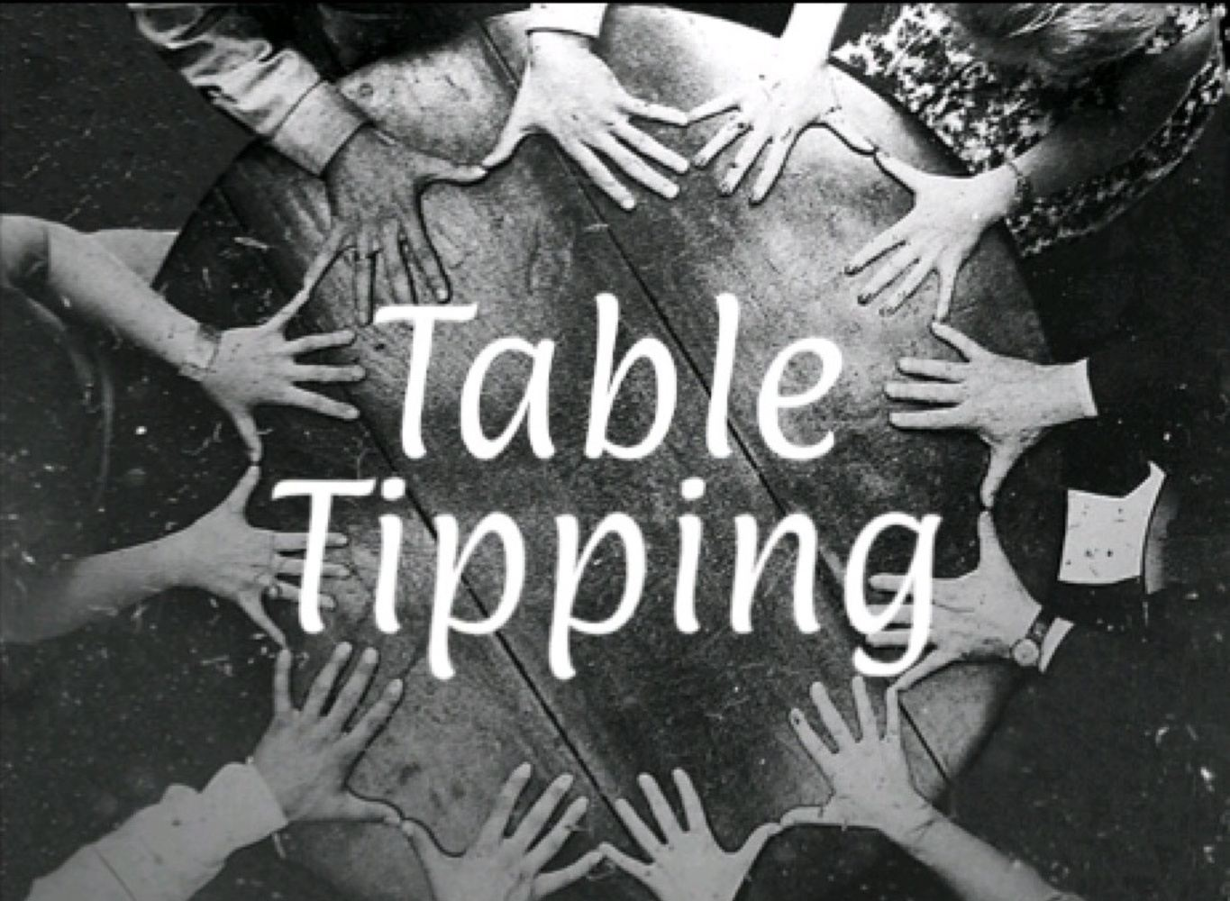 Table Tipping