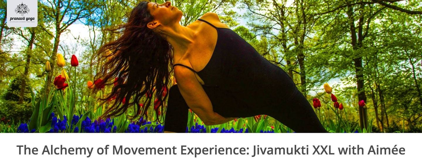 The Alchemy of Movement™  Experience: Jivamukti Yoga with Aimée