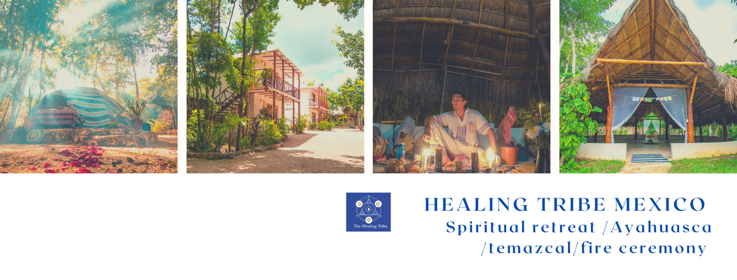 HEALING TRIBE MEXICO AYAHUASCA RETREAT