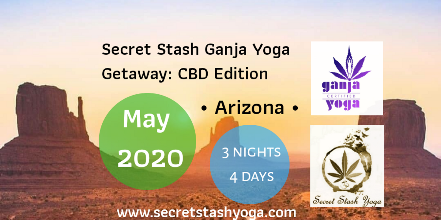 Secret Stash Ganja Yoga Arizona Getaway : CBD Edition