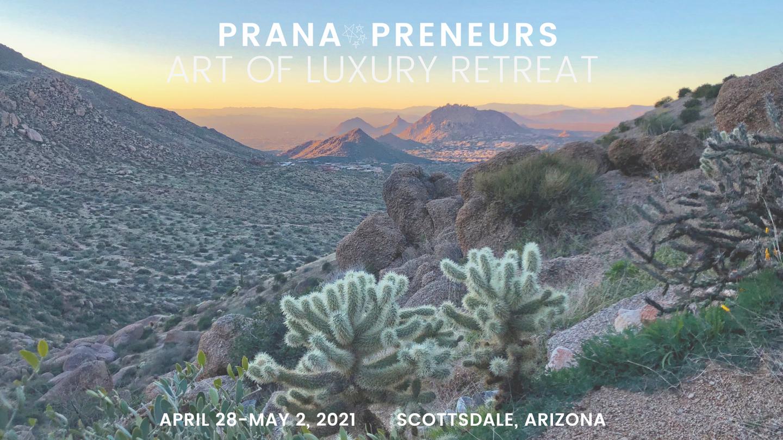Prana-Preneurs: Art of Luxury Retreat