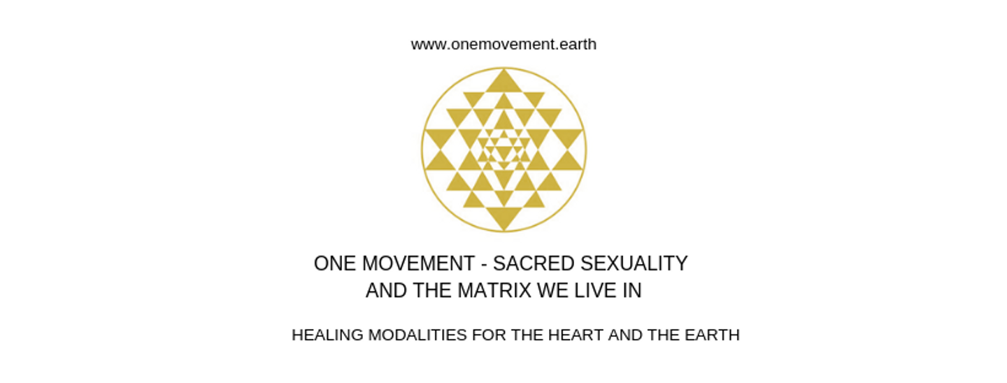 ONE MOVEMENT - Sacred Sexuality and the Matrix We Live In
