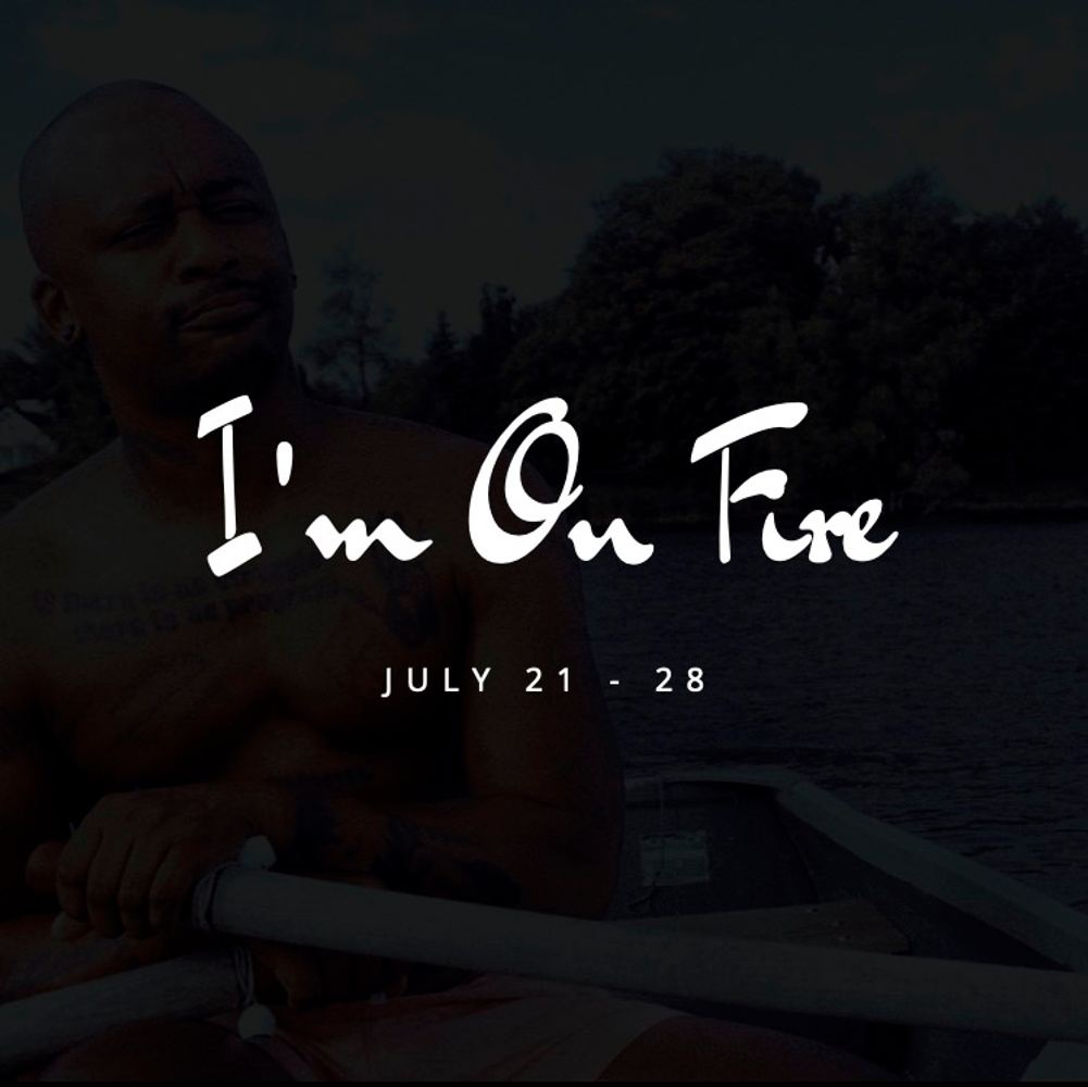 I'm On Fire: The July Trip