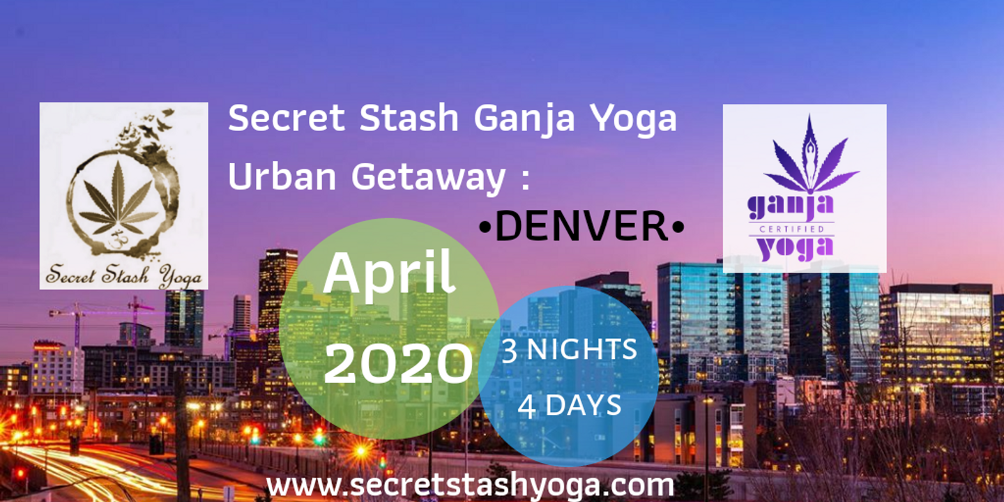 Secret Stash Ganja Yoga Denver Getaway