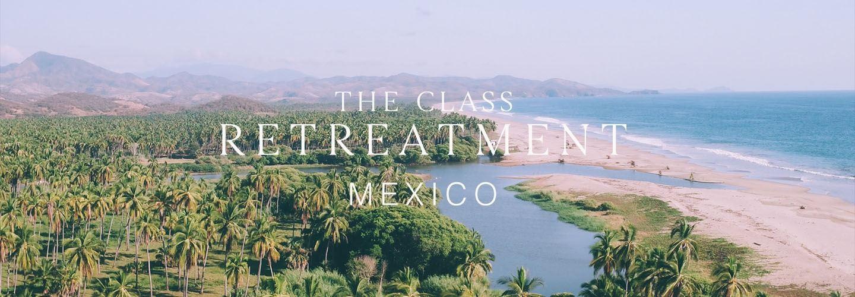 The Class Retreatment Mexico