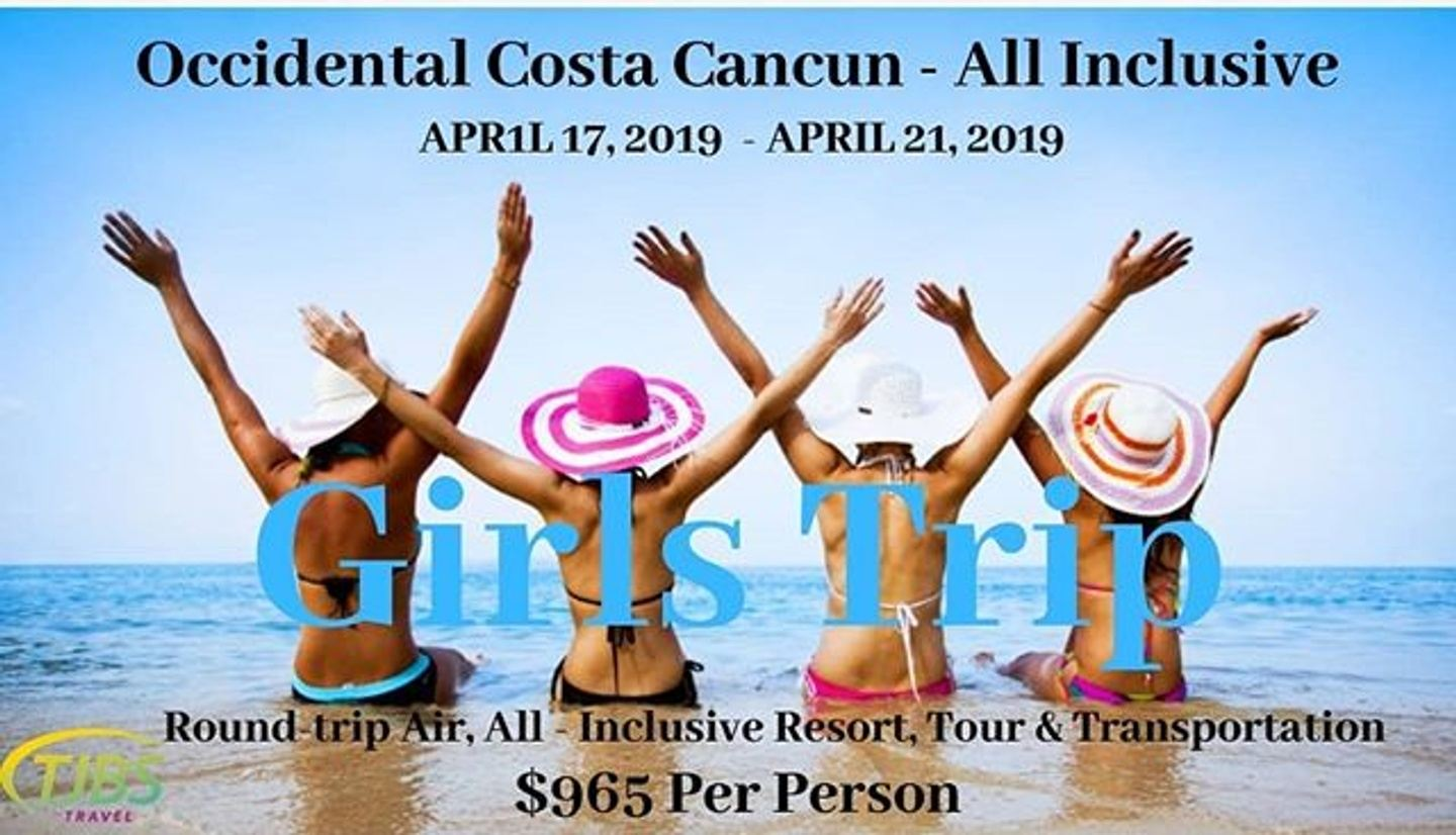 Girls Trip Cancun - All Inclusive