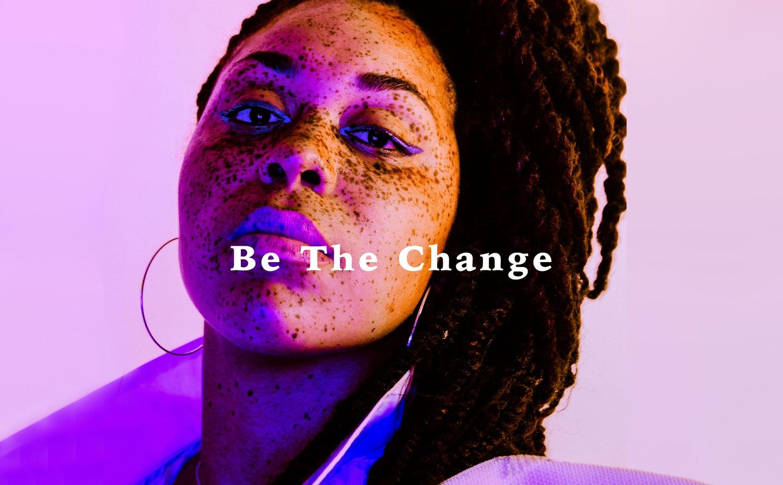 Be The Change | Free Workshop | 6 Feb 2021