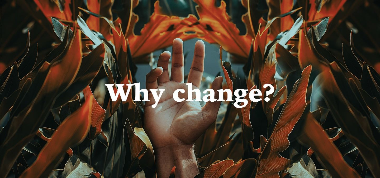 Why Change? | Free Workshop | 28 Nov 2020