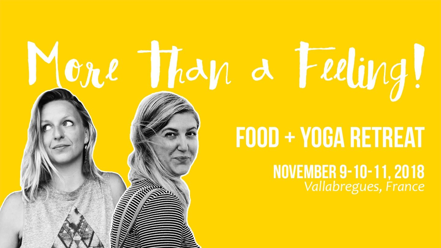 More than a Feeling! Food + Yoga Retreat in the south of France.