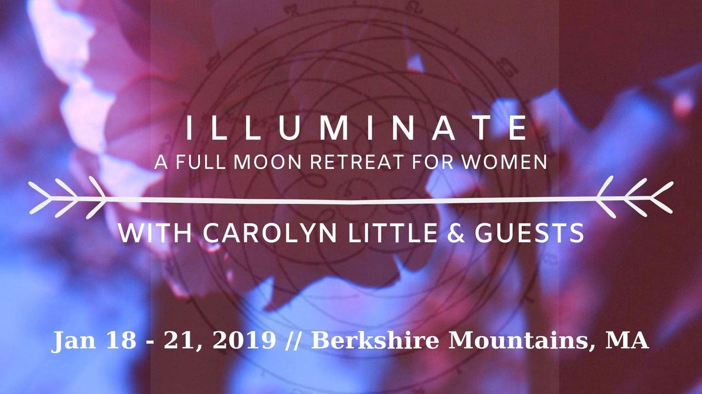 ILLUMINATE: A Full Moon Retreat For Women