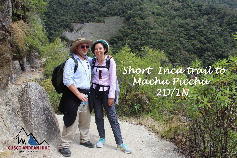 Short Inca Trail to Machu Picchu 2D/1N • the easy hike to Machu Picchu