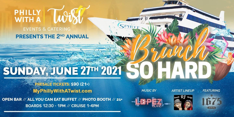 2nd Annual Brunch So Hard Boat Party on The Spirit of Philadelphia