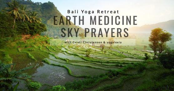 Earth Medicine Sky Prayer Retreat Bali