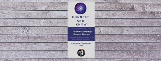 Connect and Know 3 Day ThetaHealing® Seminar & Retreat