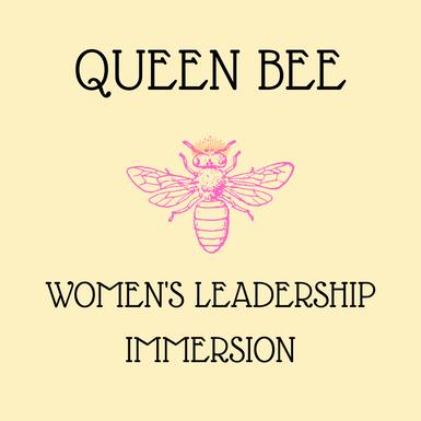Queen Bee Women's Leadership Immersion