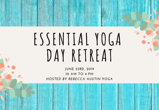 Essential Yoga Day Retreat - June - Open to Life