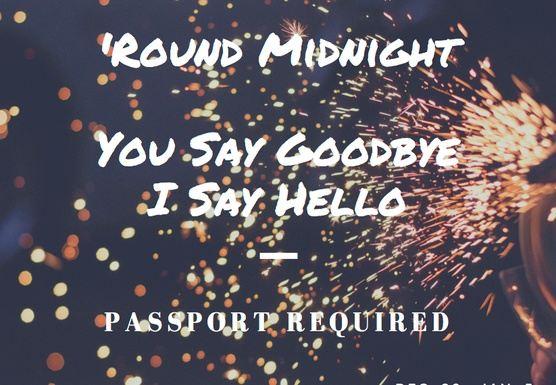 'Round Midnight: Goodbye. Hello.