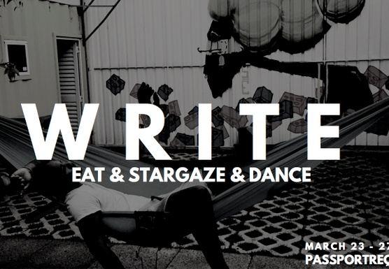 Write & Eat & Stargaze & Dance