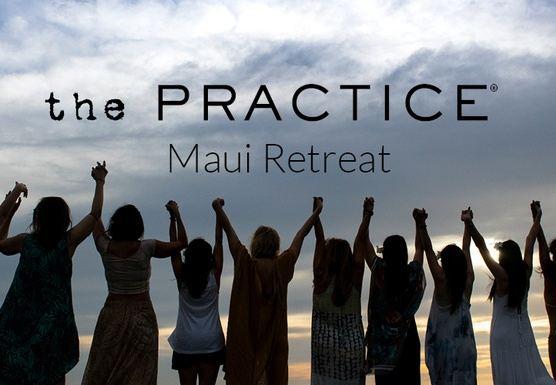 The Practice Maui Retreat