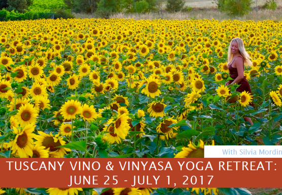 Tuscany Vino & Vinyasa Yoga Retreat June 25 - July 1, 2017