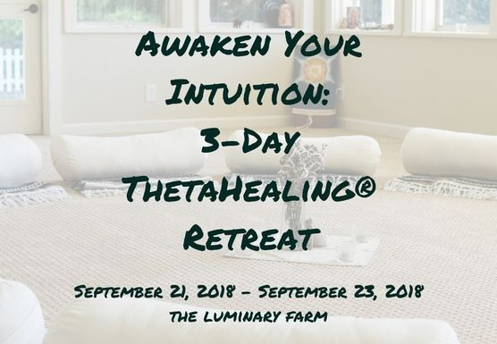 Awaken Your Intuition: 3-Day ThetaHealing® Retreat