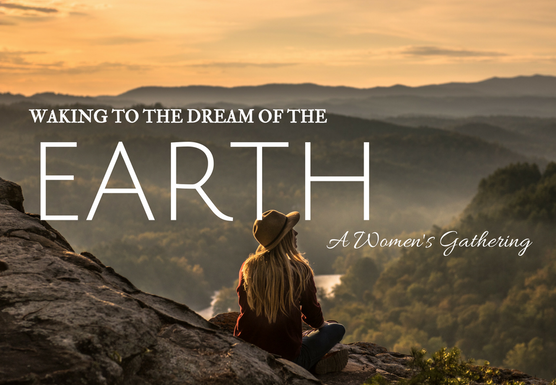 Waking to the Dream of the Earth: A Women's Retreat - Laura Larriva Page