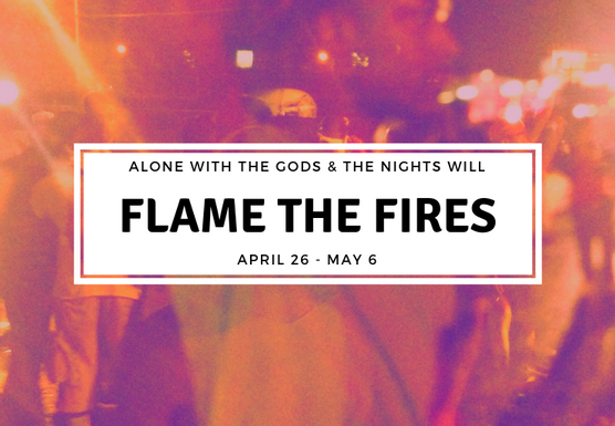Alone With the Gods and the Nights Will Flame With Fire