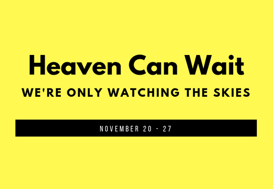 Heaven Can Wait, We're Only Watching The Skies