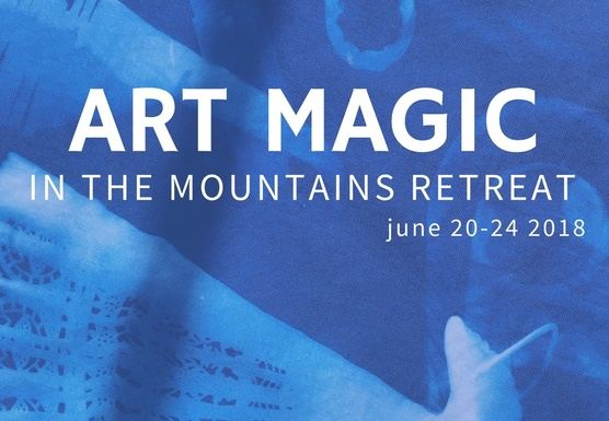 ART MAGIC IN THE MOUNTAINS RETREAT
