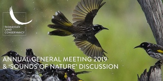 Tasmanian Land Conservancy Annual General Meeting 2019