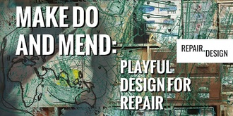 Make do and Mend: Playful Design for Repair