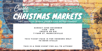 Create or Die Christmas Markets - Vendor tickets
