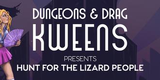 Dungeons & Drag Kweens - Hunt for the Lizard People