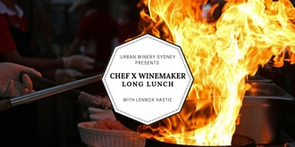 CHEF X WINEMAKER Long Lunch with Lennox Hastie