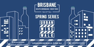 Urban Wine Walk Brisbane (South Brisbane / West End)