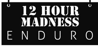 12 HOUR MADNESS E N D U R O