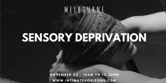 Sensory Deprivation - Melbourne