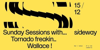 Sunday Sessions w/ Tornado Wallace