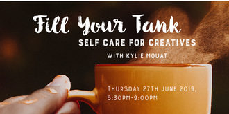 Fill Your Tank: Self Care for Creatives