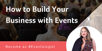 How To Build Your Business With Events