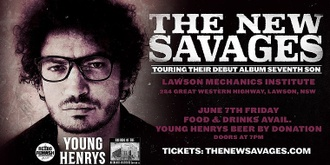 The New Savages Live at Lawson's Mechanics Institute