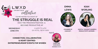 The Struggle Is Real! LWYD (Love What You Do)Collective June Event