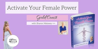 Activate Your Female Power // Gold Coast