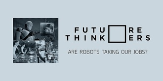 Future Thinkers | Are robots taking our jobs?