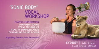 Sonic Body Workshop – Open Your Soul Song