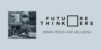 Future Thinkers | Urban design and wellbeing