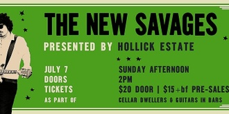 Hollick Estate Presents: The New Savages