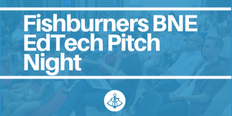 Fishburners Brisbane | EdTech Pitch Night