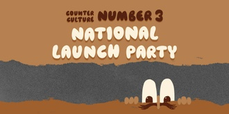Counter Culture #3 National Launch Party